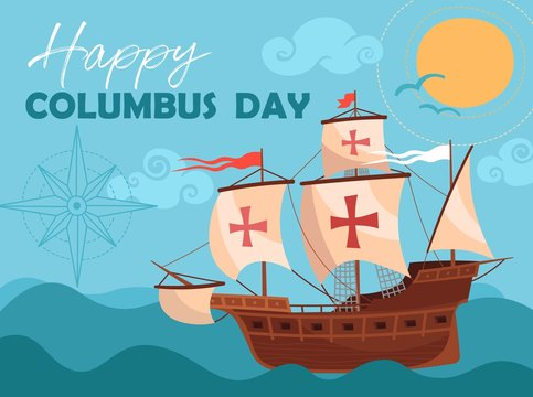 Happy Columbus Day greeting card or poster design showing a historic wooden schooner sailing the ocean. Vector Illustration.