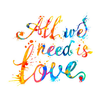 All we need is love. Calligraphic inscription