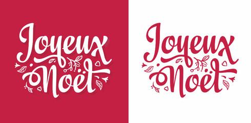 Joyeux Noel. Noel French Christmas. Christmas in France, Switzerland, Belgium, Luxembourg, Andorra and Monaco. French lettering typography. Joyeux Noël. French word typographic. Christmas French text