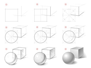 How to draw step-wise still life sketch of geometric shapes, cube, ball. Creation step by step pencil drawing. Educational page. School textbook. Developing artistic skills. Hand-drawn vector image.