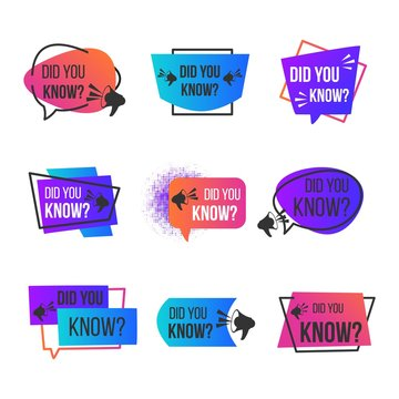 Did you know label set. Badge with megaphon social media faq banner for label design. Vector illustration bubble thinking quiz geometric banners what did you for sales marketing