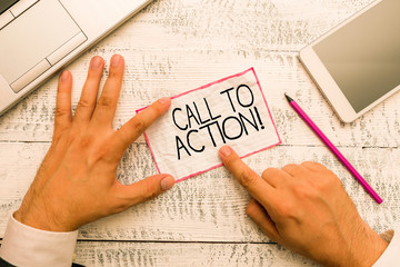 Conceptual hand writing showing Call To Action. Concept meaning exhortation do something in order achieve aim with problem