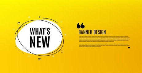 Whats new symbol. Yellow banner with chat bubble. Special offer sign. New arrivals symbol. Coupon design. Flyer background. Hot offer banner template. Bubble with whats new text. Vector