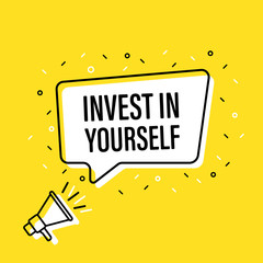 Male hand holding megaphone with invest in yourself speech bubble. Loudspeaker. Banner for business, marketing and advertising. Vector illustration.