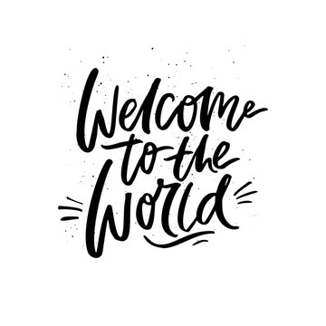 Welcome to the world black ink message