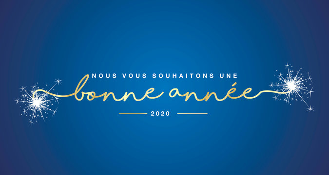 We wish you a Happy New Year French language 2020 handwritten lettering tipography sparkle firework gold white blue background