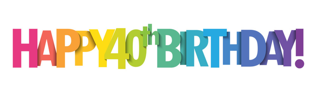 HAPPY 40th BIRTHDAY! colorful typography banner