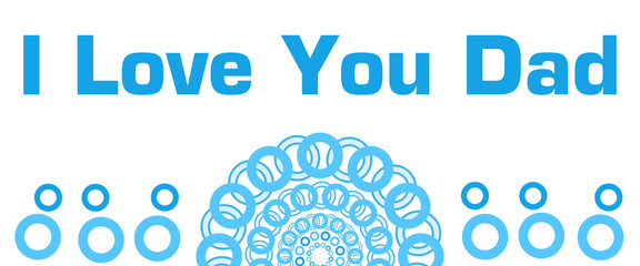 I Love You Dad Blue Circular Rings Bottom