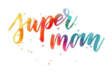 Super mom lettering