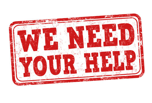 We need your help sign or stamp