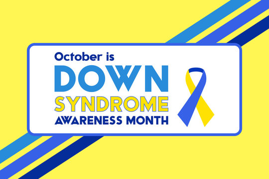 Down Syndrome Awareness Month is an annual designation observed in October. Poster, card, banner, background design.