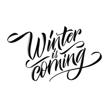 Winter Is Coming. Beautiful Greeting Card Congratulations Lettering Calligraphy