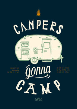 Campers gonna camp - camper wagon travel silkscreen t-shirt print - motivational quote lettering
