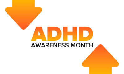 ADHD Awareness Month in October. Attention Deficit Hyperactivity Disorder. Celebrate annual in United States. Health care concept. Poster, greeting card, banner and background. Vector illustration