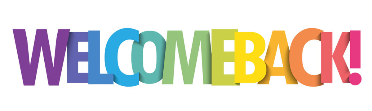 WELCOME BACK! colorful vector typography banner