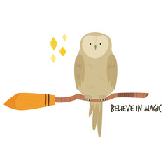 Cute owl sitting on a broom. Believe in magic text