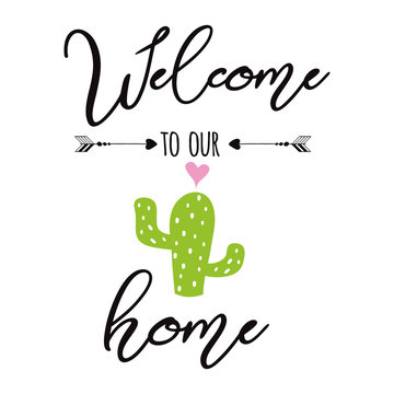 Welcome to our home sign Cute hand drawn Prickly cactus label with inspirational quote Home decor