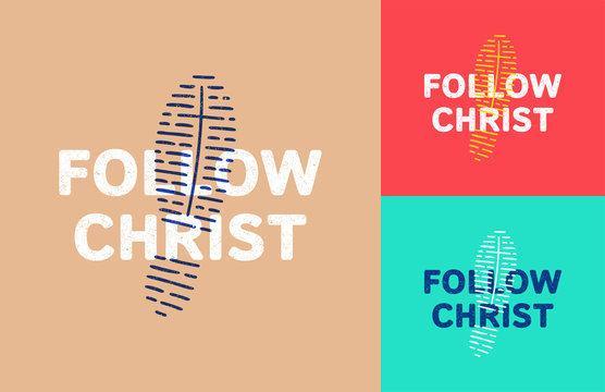 typography slogan Follow christ with foot print and cross inside. Hand drawn background illustration for T-shirt and apparels graphic vector Print