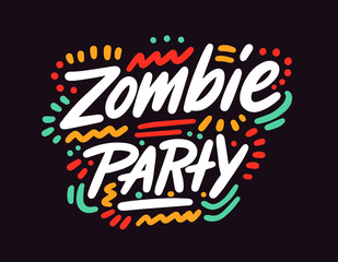 Zombie party Halloween Poster with Handwritten Ink Lettering. Modern Calligraphy. Typography Template for kids, t-shirt, Stickers, Tags, Gift Cards. Vector illustration