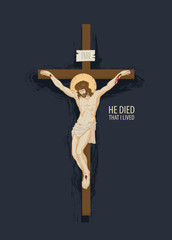 Vector banner with crucifix and the words He died that I lived. Religious illustration with cross and crucifixion. Jesus Christ, the Son of God, a Catholic symbol. INRI