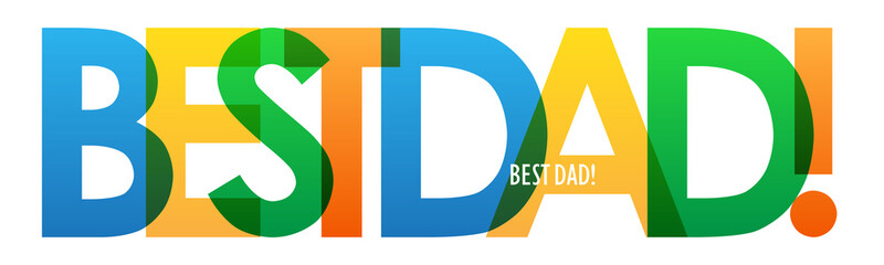 BEST DAD! colorful vector typography banner