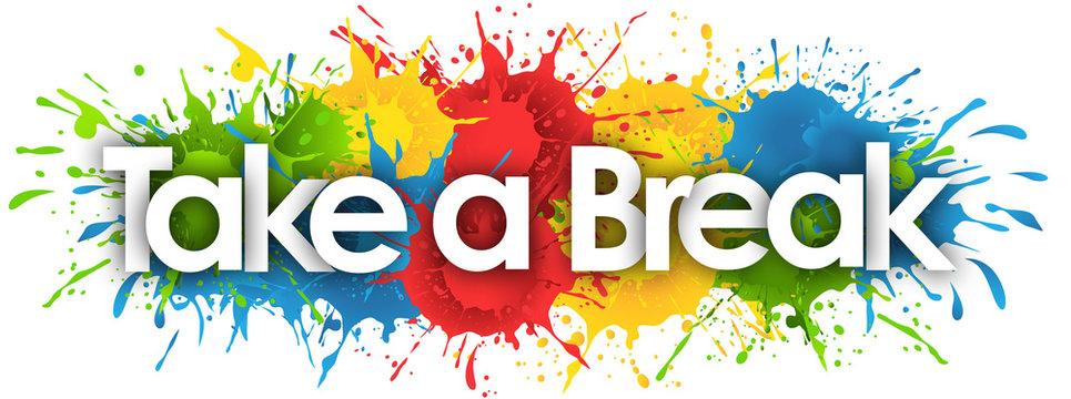 "4,137 BEST ""Take A Break"" IMAGES, STOCK PHOTOS & VECTORS | Adobe Stock"