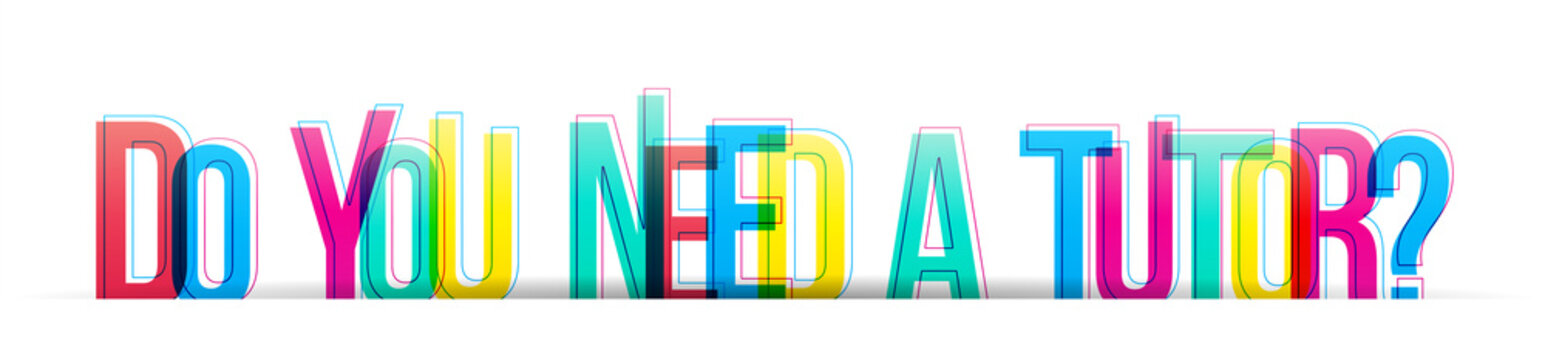 Isolated colorful letters ''Do you need a tutor?''. Vector illustration on a white background.