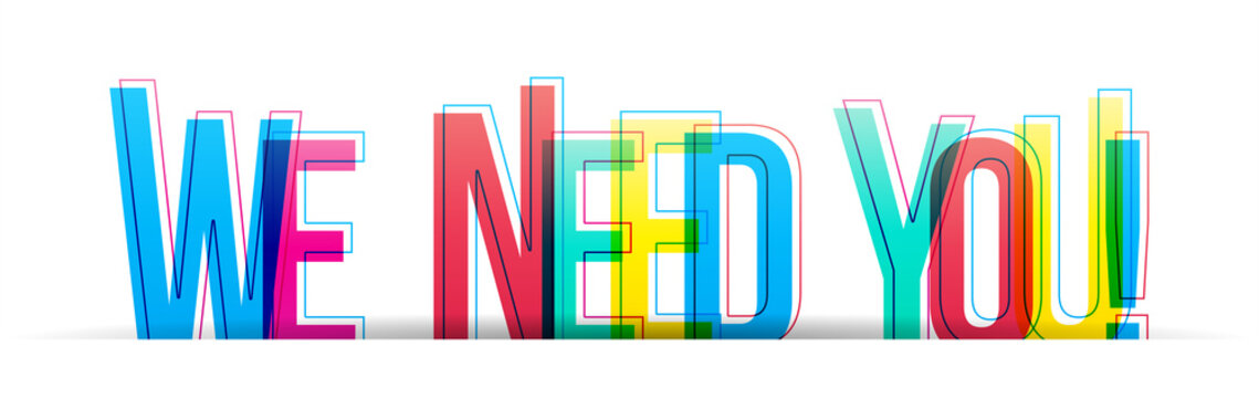 Colorful letters 'WE NEED YOU'. Announcement. Vector illustration