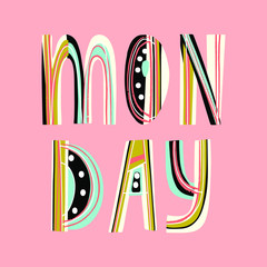 Monday - inspirational lettering design for posters, flyers, t-shirts, cards, invitations, stickers, banners. Isolated on a white background.