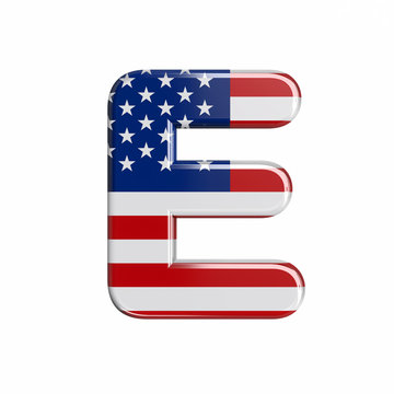 USA letter E - Capital 3d american flag font - American way of life, politics  or economics concept