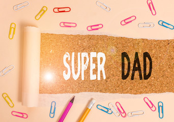 Handwriting text writing Super Dad. Conceptual photo Children idol and super hero an inspiration to look upon to