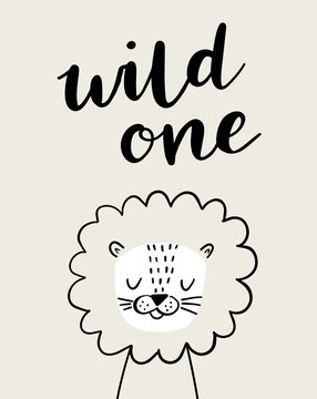 Cute lion in a crown. Wild one brush lettering. Baby lion animal character. Illustration for baby kids poster, nursery wall art, card, invitation, birthday, apparel.