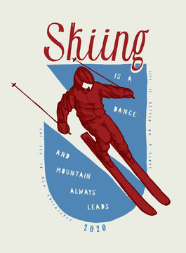 Skiing is a dance, and mountain always leads - skier riding downhill motivational quote print - silkscreen vector illustration
