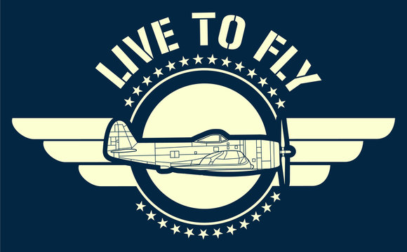 Live to fly art. Inspired in world war II combart airplane with wings and stars, Ideal for t shirt and stamps. Vector illustrator