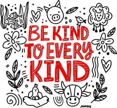 hand drawn lettering with prhase BE KIND TO EVERY KIND and cute doodle. vegan day design elements