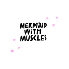 Mermaid with muscles hand drawn vector lettering