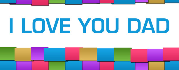 I Love You Dad Colorful Blocks Grid Background Text