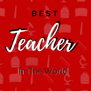 best teacher in the world quotes written in red background with school tools . Concept for happy teachers day. best teacher greeting card, Prints on T-shirts, sweatshirts, cases for mobile phone .