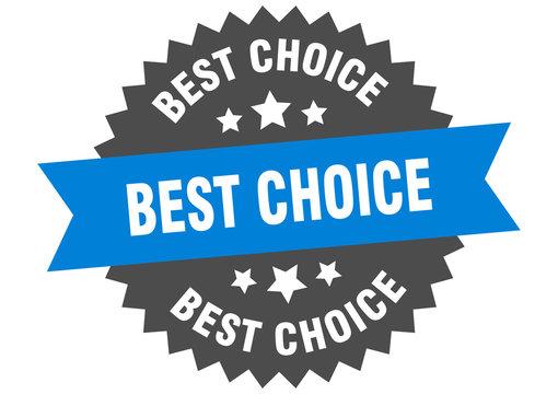 best choice sign. best choice blue-black circular band label