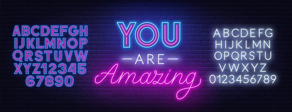You are amazing neon lettering. Neon alphabet on a dark background. Template for design.