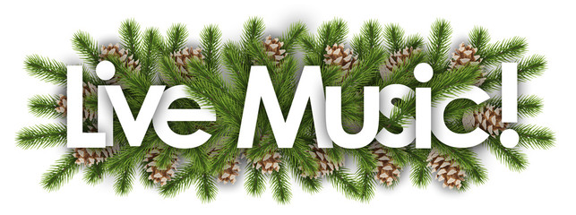 live music in christmas background - pine branchs
