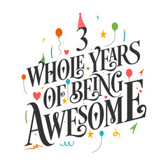 "3rd Birthday And 3rd Wedding Anniversary Typography Design ""3 Whole Years Of Being Awesome"""
