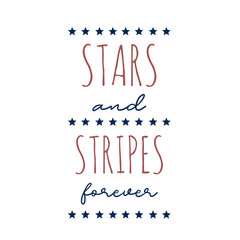 Stars and Stripes Forever Handwritten Typography Red White and Blue Fourth of July Patriotic Lettering