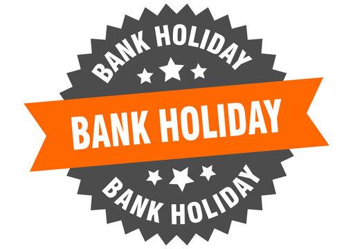 bank holiday sign. bank holiday orange-black circular band label