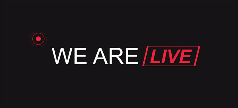 Online broadcasting concept. Live streaming. We are live!