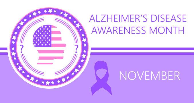 Alzheimer s Disease Awareness Month is organized on November in USA.