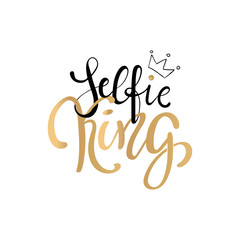 Selfie King - Hand drawn typography poster with crown.