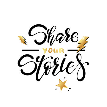 Share your stories hand lettering poster with golden elements.