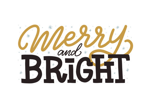 Merry and Bright inscription. Merry Christmas and New Year lettering card. Merry and bright text logo for posters, cards, banners, t-shirts, invitations