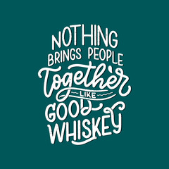 Lettering poster with quote about whiskey in vintage style. Calligraphic banner and t shirt print. Hand Drawn placard for pub or bar menu design. Vector